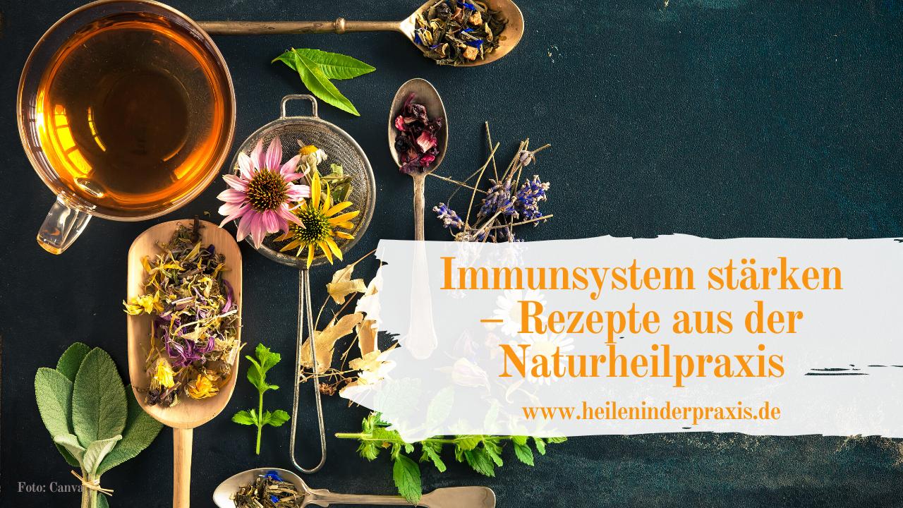 Immunsystem stärken – Rezepte aus der Naturheilpraxis