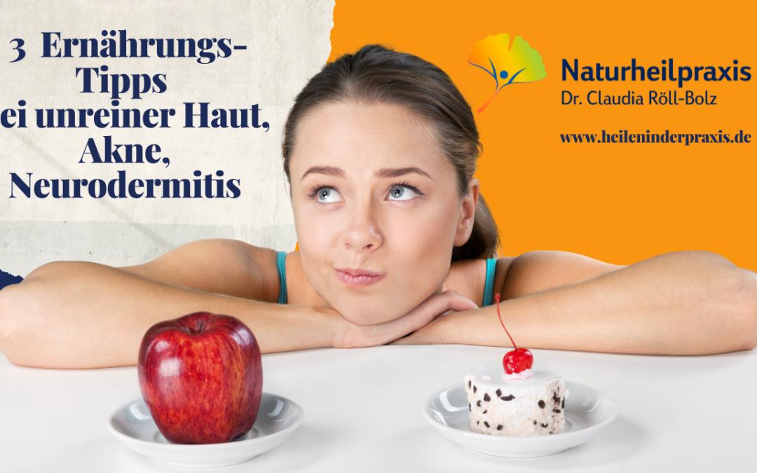 Meine 3 wichtigsten Ernährungs-Tipps bei unreiner Haut, Akne, Neurodermitis: