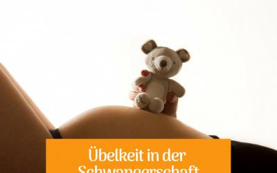Tipps und Infos gegen Übelkeit in der Schwangerschaft: